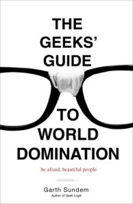 tghe geeks' guide to world domination
