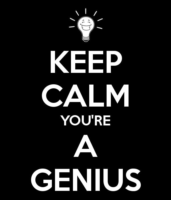 keep-calm-you-re-a-genius